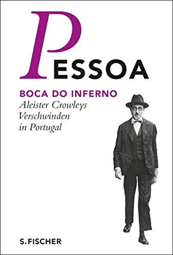 Boca do Inferno: Aleister Crowleys Verschwinden in Portugal (Fernando Pessoa, Werkausgabe) (German Edition)