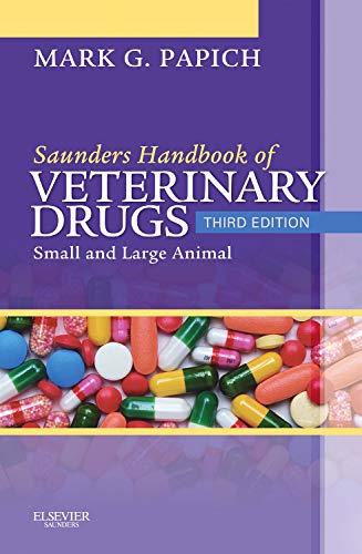 Download Saunders Handbook of Veterinary Drugs: Small and Large Animal, 3e (Handbook of Veterinary Drugs (Saunders)) 1437701523