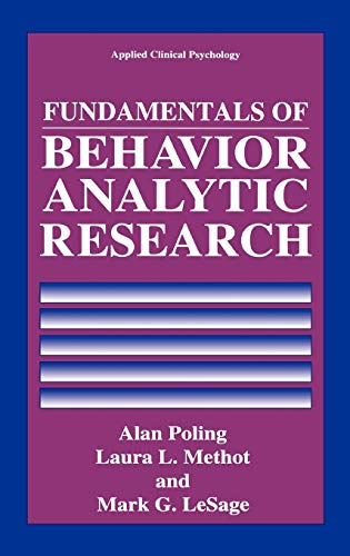 Fundamentals of Behavior Analytic Research (Nato Science Series B:)
