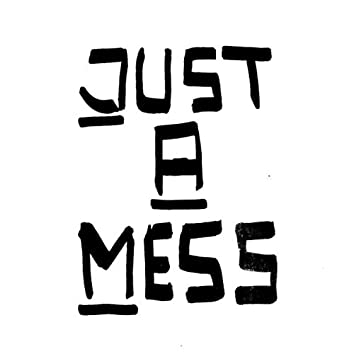 Just A Mess (Demo)