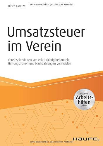 Umsatzsteuer im Verein - inkl. Arbeitshilfen online: Vereinsaktivitäten steuerlich richtig behandeln, Haftungsrisiken und Nachzahlungen vermeiden (Haufe Fachbuch)