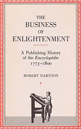 The Business of Enlightenment: A Publishing History of the Encyclopedie, 1775-1800