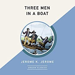 Three Men in a Boat (AmazonClassics Edition)