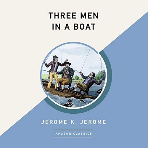 Three Men in a Boat (AmazonClassics Edition) cover art