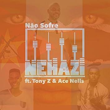 Não Sofre (feat. Tony Z & Ace Nells)
