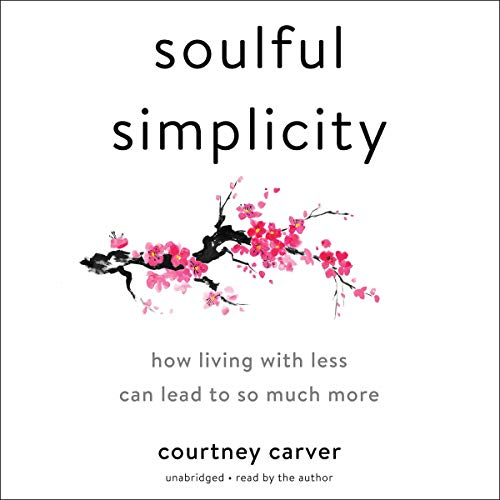 Soulful Simplicity Audiobook By Courtney Carver cover art