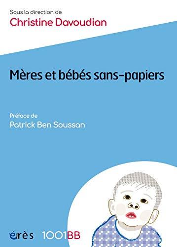 Mères et bébés sans-papiers : Une nouvelle clinique à l'épreuve de l'errance et de l'invisibilité ?