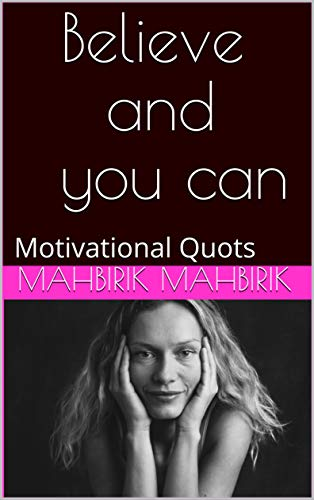 Believe and you can: Motivational Quots (English Edition) PDF Books