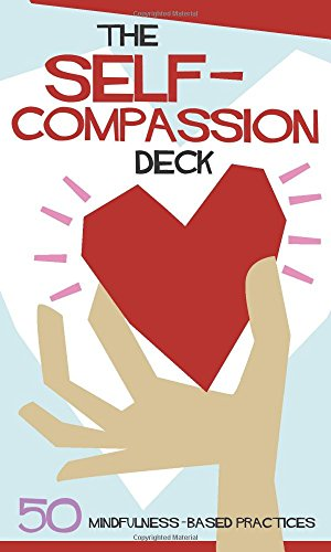 The Self-Compassion Deck (50 Mindfulness-Based Practices)