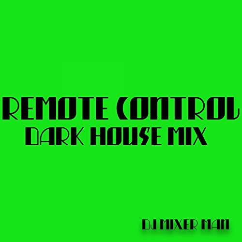 Remote Control (Dark House Mix)
