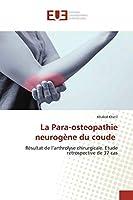 La Para-osteopathie neurogène du coude: Résultat de l'arthrolyse chirurgicale. Etude rétrospective de 37 cas