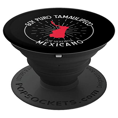 Soy Puro Tamaulipeco Por Herencia Mexicano Tamaulipas Mexico PopSockets Grip and Stand for Phones and Tablets