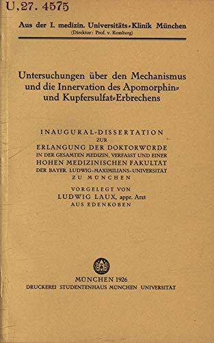 Untersuchungen über den Mechanismus und die Innervation des Apomorphin- und Kupfersulfat-Erbrechens / Ludwig Laux