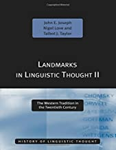 Landmarks in Linguistic Thought Volume Ii: The Western Tradition in the Twentieth Century (History of Linguistic Thought) (Vol 2)