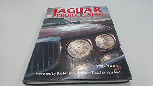 Jaguar Project Xj40/the Inside Story of the New Xj6