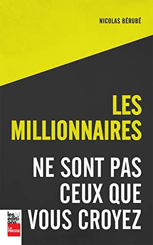 MILLIONNAIRES NE SONT PAS CEUX QUE VOUS CROYEZ (LES)