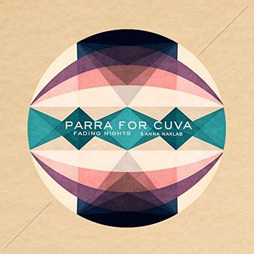 Parra For Cuva & Anna Naklab