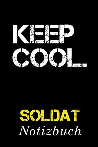 Keep cool Soldat Notizbuch: | Notizbuch mit 110 linierten Seiten | Format 6x9 DIN A5 | Soft cover matt |
