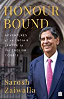 Honour Bound :: Adventures of an Indian Lawyer in the English Courts