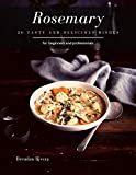 Rosemary: 30 tasty and delicious dishes
