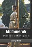 Middlemarch (Ilustrado): Un estudio de la vida en provincias