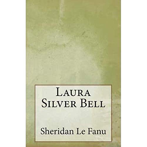 Laura Silver Bell (Annotated) (English Edition)