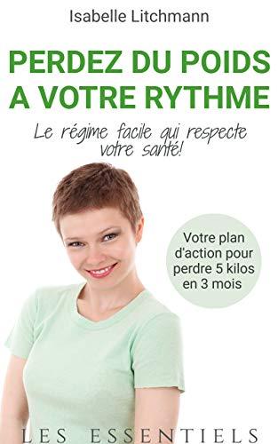 Perdez Du Poids A Votre Rythme Le Regime Facile Qui Respecte Votre Sante French Edition Kindle Edition By Litchmann Isabelle Cookbooks Food Wine Kindle Ebooks Amazon Com
