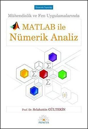 MATLAB ile Nümerik Analiz: Mühendislik ve Fen Uygulamalarında