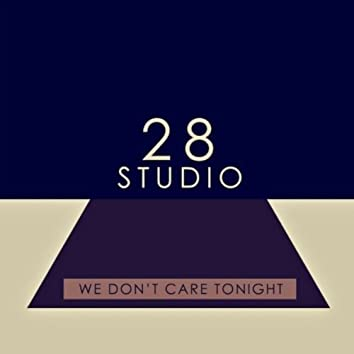 We Don't Care Tonight