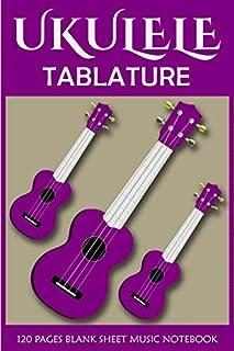 Ukulele Blank Sheet Music Notebook: Ukulele Tab Sheets Journal | Ukulele Tab Notebook | Blank Ukulele Tablature Notebook |...