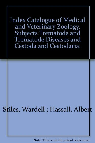 Index Catalogue of Medical and Veterinary Zoology. Subjects Trematoda and Trematode Diseases and Cestoda and Cestodaria.