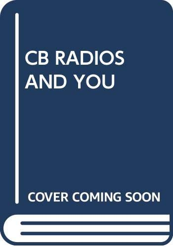 CB RADIOS AND YOU (A Fawcett Crest book)