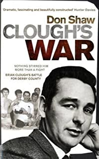 Clough's War by Don Shaw (2009-05-07)