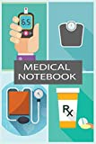 Medical Notebook: Track Your Weight, Medications, Blood Pressure, and Blood Sugar