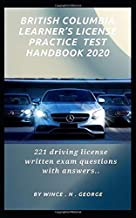 British Columbia learner's license practice test handbook 2020: 221 driving license written exam questions with answers.