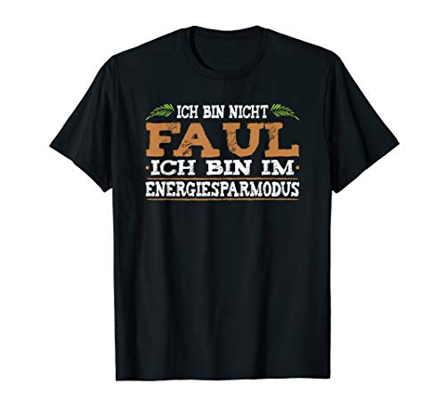 Ich Bin Nicht Faul Ich Bin Im Energiesparmodus T-Shirt