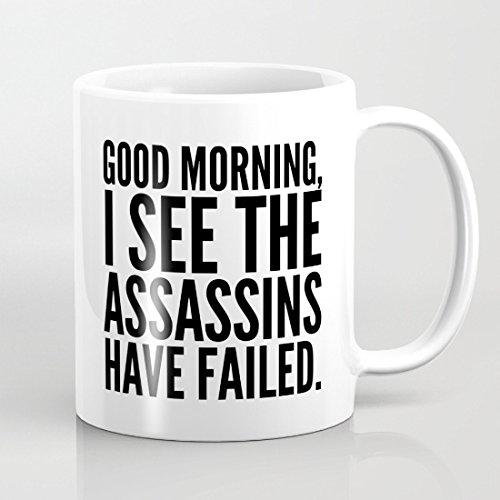 Funny Zitate Tasse Guten Morgen I See The Assassins Have Failed Lustige Keramik Kaffeebecher für Büro Funny Geschenke