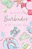 My Travel to Barbados Let the Adventure Begin: Travel Planner, Includes To-Do Before Leaving, Categorized Packing List, Spending and Journaling for Experiences