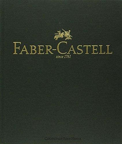 Faber-Castell since 1761: Die illustrierte Geschichte einer Bleistiftdynastie