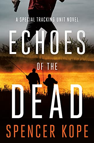 Echoes of the Dead: A Special Tracking Unit Novel