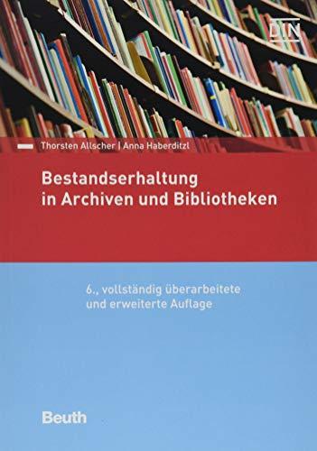 Bestandserhaltung in Archiven und Bibliotheken (Normen-Handbuch)