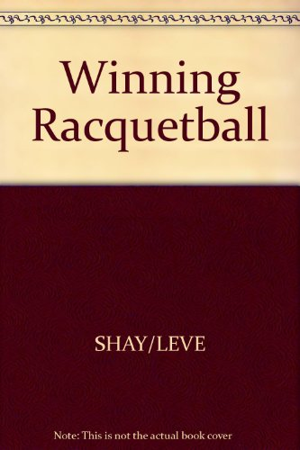Compare Textbook Prices for Winning Racquetball  ISBN 9780809280865 by Arthur Shay,Chuck Leve