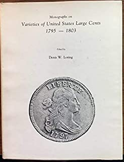 Monographs on Varieties of United States Large Cents 1795-1803