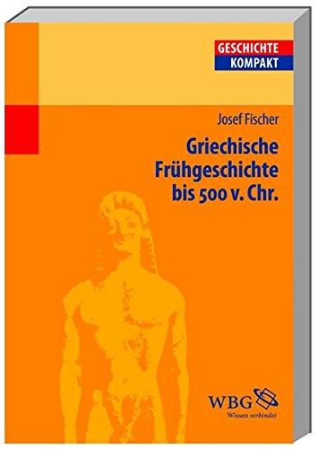 Griechische Frühgeschichte bis 500 v. Chr (Geschichte kompakt)