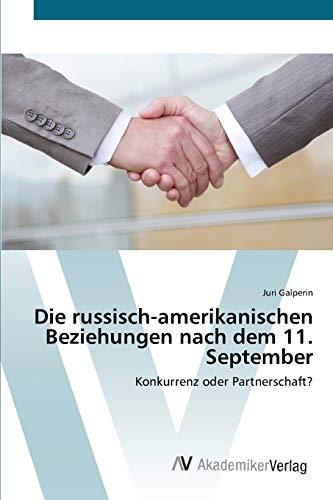 Die russisch-amerikanischen Beziehungen nach dem 11. September: Konkurrenz oder Partnerschaft?