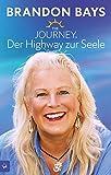The Journey. Der Highway zur Seele. Technik zur Heilung von Körper und Seele. Neuauflage