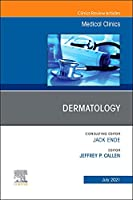 Dermatology, An Issue of Medical Clinics of North America (Volume 105-4) (The Clinics: Internal Medicine, Volume 105-4)