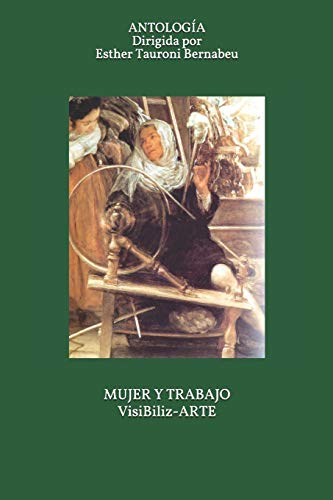 MUJER Y TRABAJO VisiBiliz-ARTE: Antología