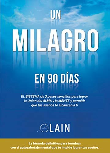 Un milagro en 90 días - Volumen 2