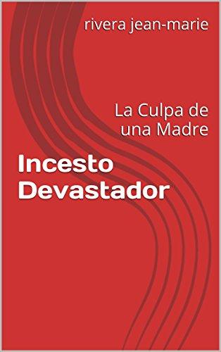 Incesto Devastador: La Culpa de una Madre (Contre vents et marées nº 1) (Spanish Edition)